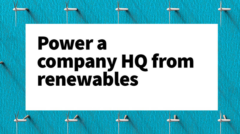 What if a real estate company could power a company HQ with renewables